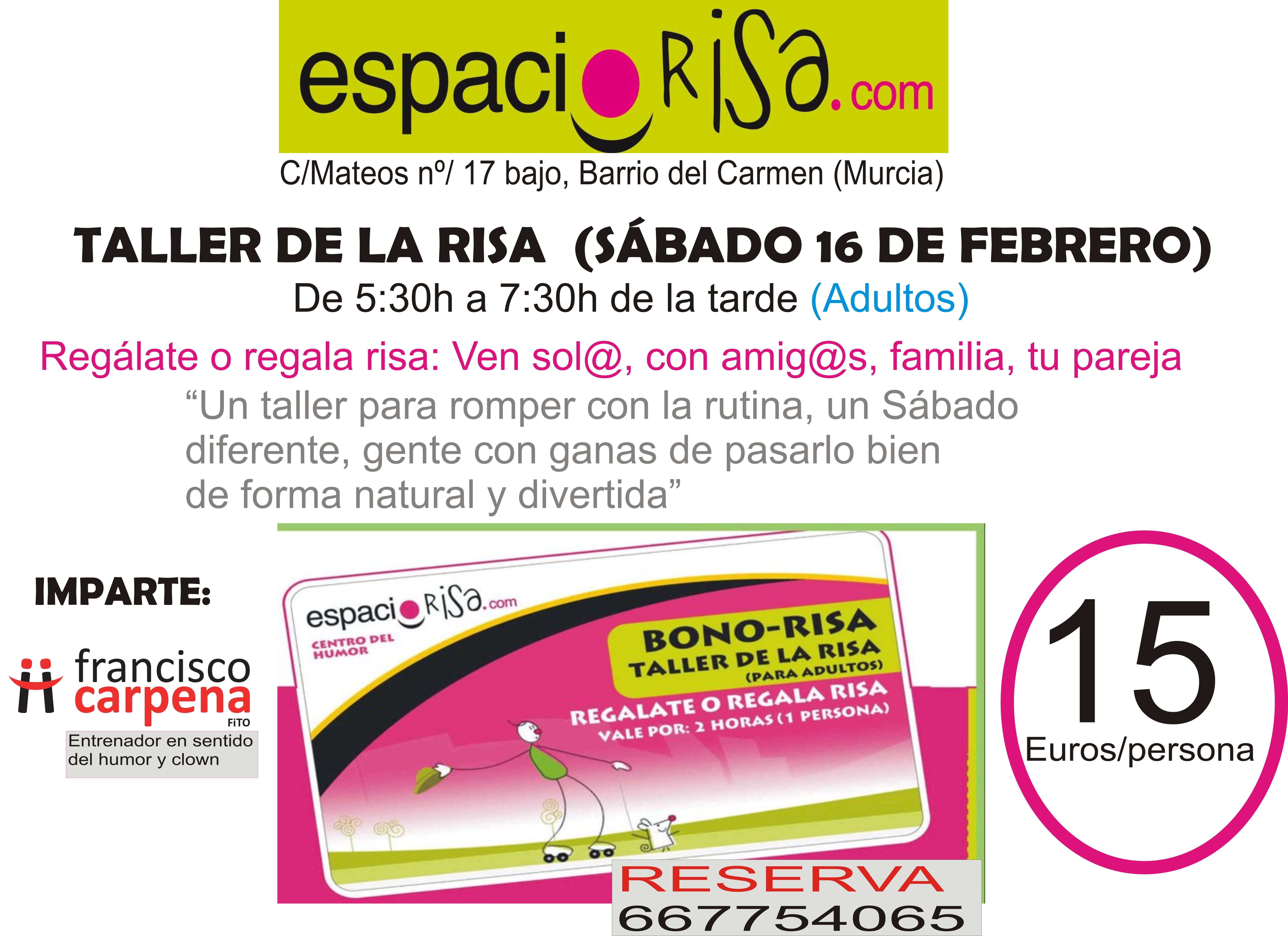 Próximo taller Risa y humor sábado 16 de Febrero (tarde) de 5:30h a 7:30h de la tarde.