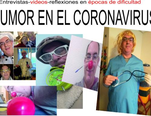 Humor en el coronavirus: Entrevistas, videos. El humor nos alivia y nos da esperanza ante las dificultades.